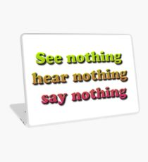 See nothing, hear nothing, say nothing Laptop Skin