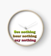 See nothing, hear nothing, say nothing Clock