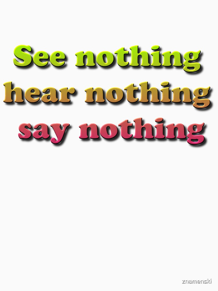 See nothing, hear nothing, say nothing by znamenski