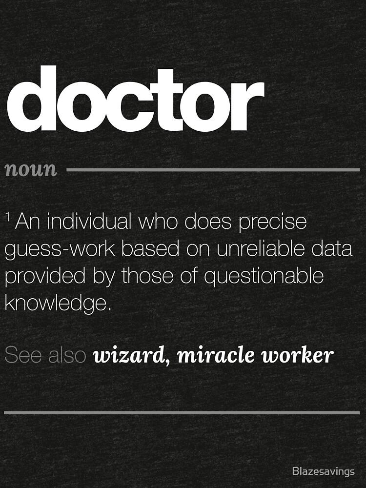 Doktor-Definitions-Geschenk - lustiges Job-Zitat-T-Stück von Blazesavings