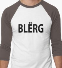 """BLERG!"" T-Shirt"