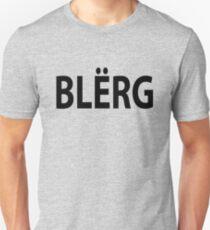 """""""BLERG!"""" Unisex T-Shirt"""