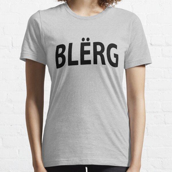 """BLERG!"" Essential T-Shirt"