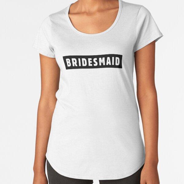 Coole Bridesmaid Premium Rundhals-Shirt