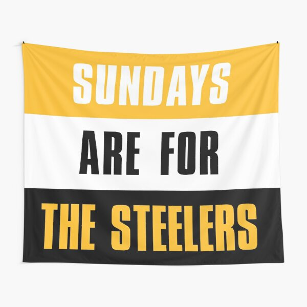 Sundays are for The Steelers, The Pittsburgh Steelers  Tapestry