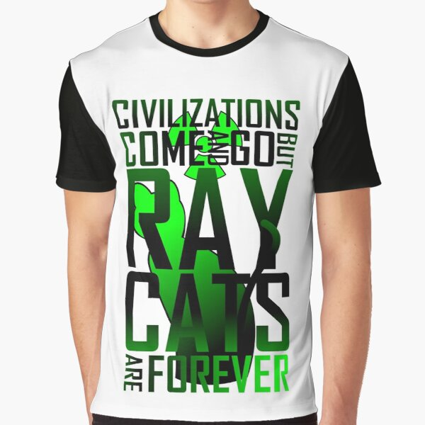 Civilizations come and go, but RAY CATS are forever Graphic T-Shirt