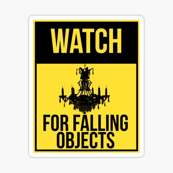 Watch for falling objects Sticker