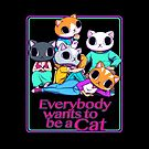 Everybody Wants To Be a Cat by tobiasfonseca