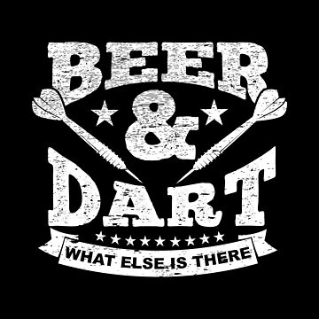 Beer And Dart What Else Is There Funny Player Gift by NiceTeee