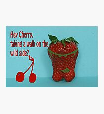 hey Cherry, taking a walk on the wild side? Photographic Print