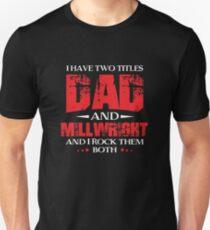 6ca47875e Millwright Dad, Millwright Gift, Millwright Swag, Millwrights Slim Fit T- Shirt