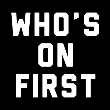 Who's On First by with-care