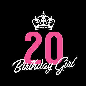 Funny 20 Birthday Girl Queen by with-care