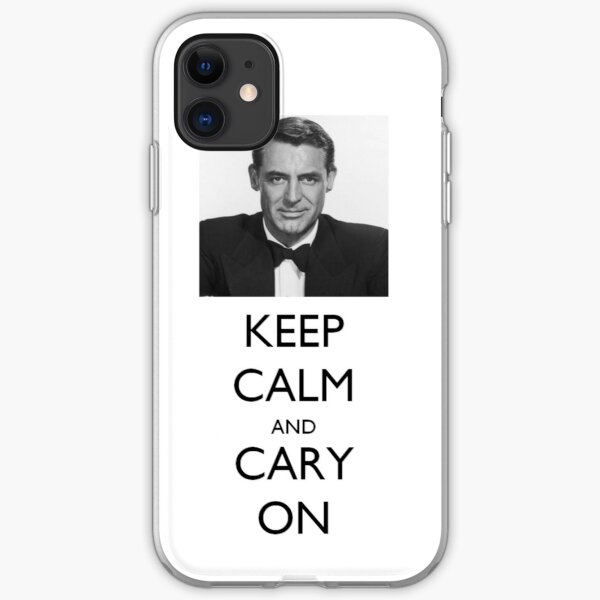 Keep Calm and Cary (Grant) On iPhone Soft Case
