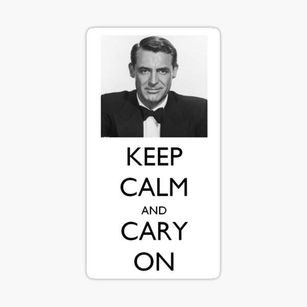 Keep Calm and Cary (Grant) On Sticker