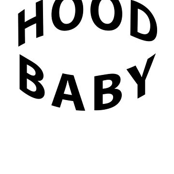 Hood Baby Arched by FabloFreshcoBar