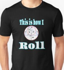 This is the cool tee to show how confident you are best geomerty fanatic ever !!! This is how I roll Unisex T-Shirt