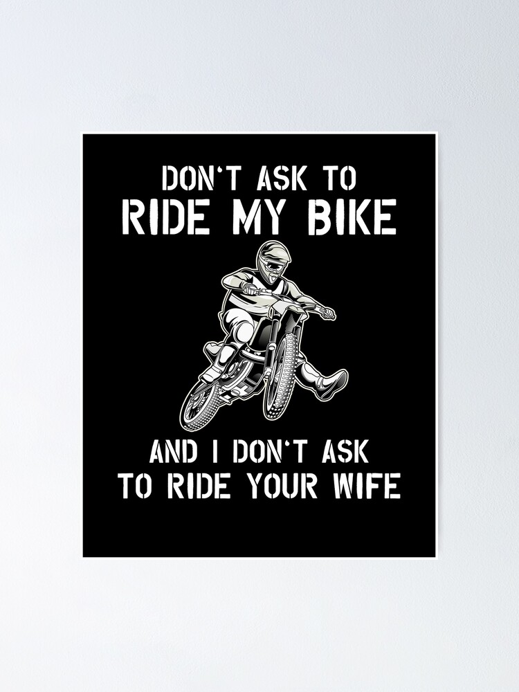 Mens Funny Ask To Ride My Bike T Shirt Biker Wife Gift Poster By