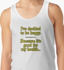 Being Happy is Good for My Health Men's Tank Top