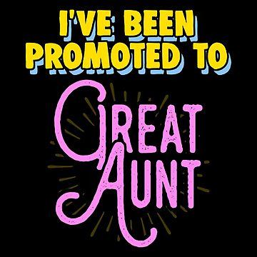 Great Aunt Gift by CustUmmMerch