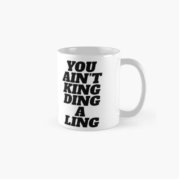 MAFS You Ain't King Ding A Ling Mug Classic Mug