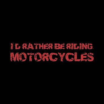 Biker Funny Motorcycle Riding Gift by CustUmmMerch