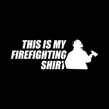 Firefighter Shirt Funny Fireman Apparel by CustUmmMerch