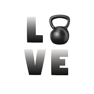 Kettlebell Funny Design - Love by kudostees