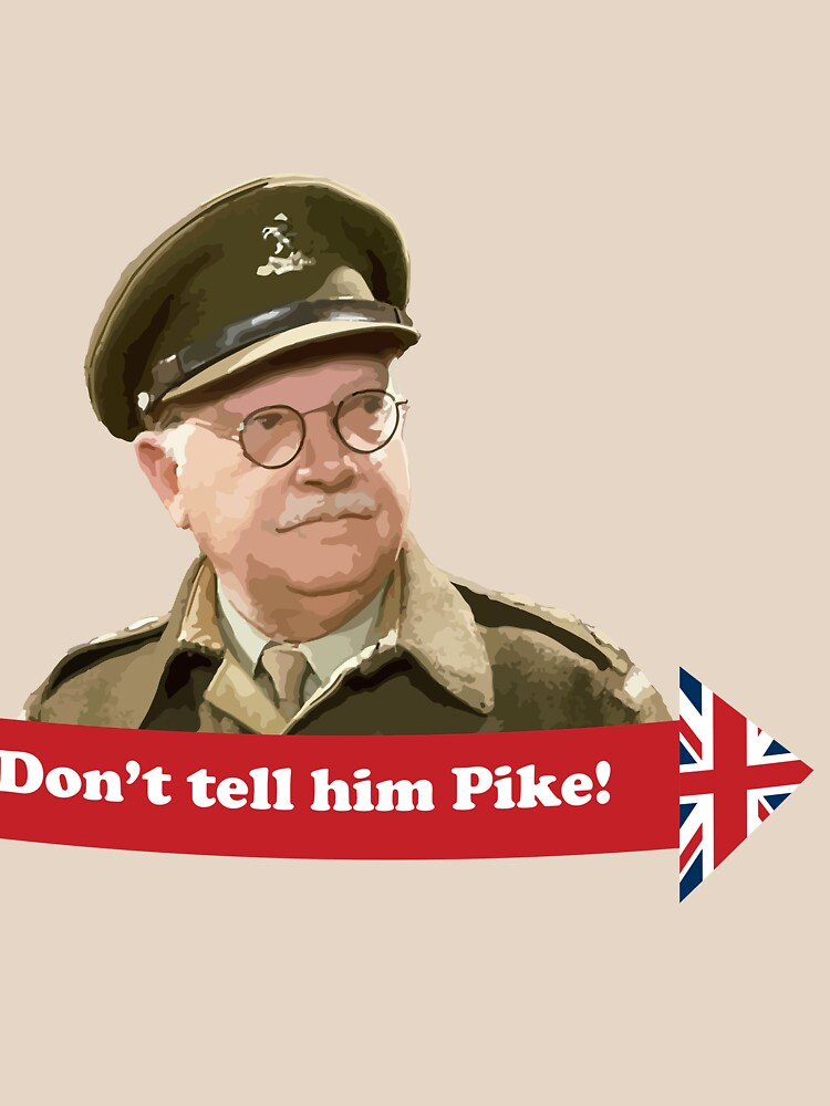 Dad's Army - Don't tell him Pike! by ABFormula1