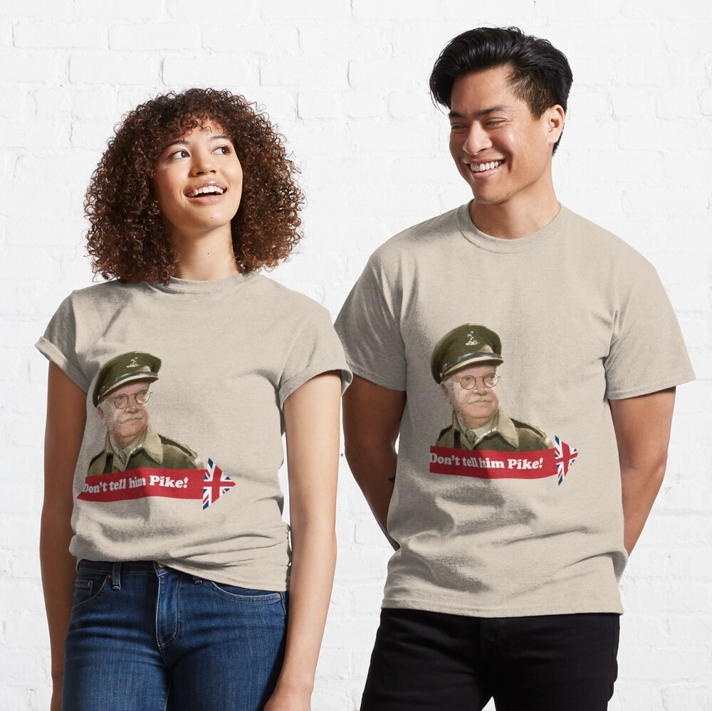 Dad's Army - Don't tell him Pike! Classic T-Shirt