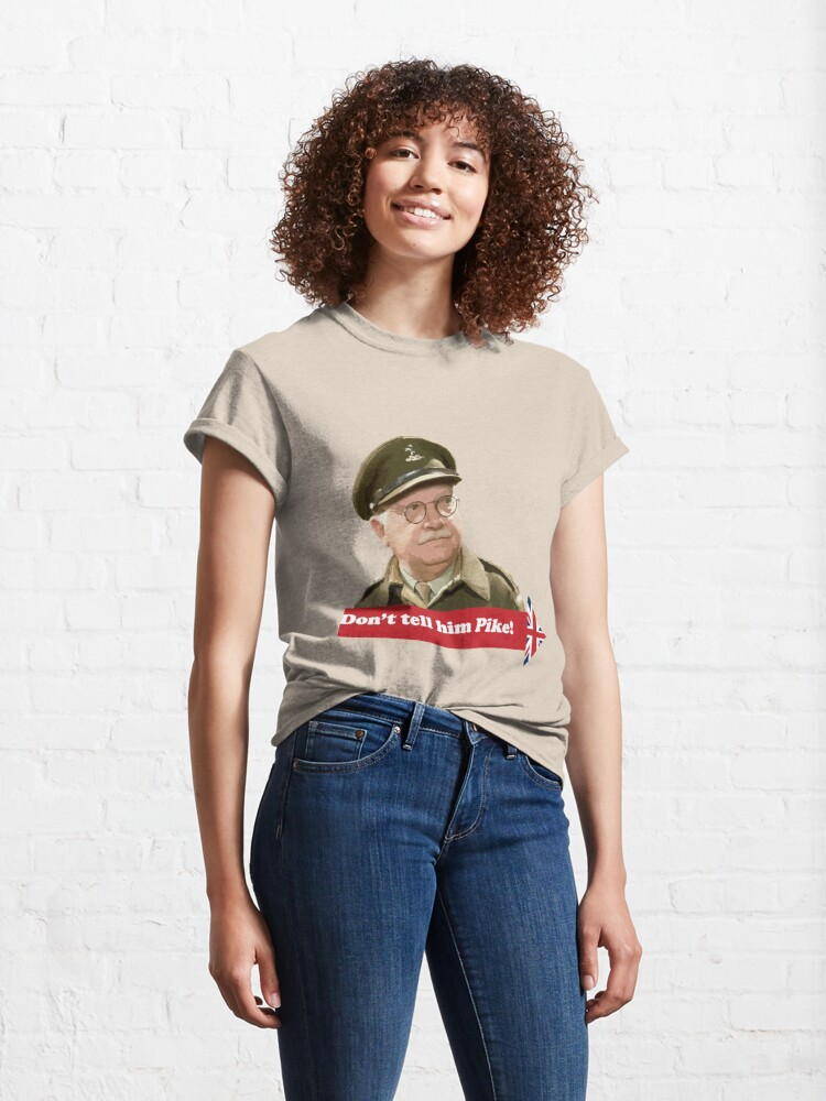 Alternate view of Dad's Army - Don't tell him Pike! Classic T-Shirt