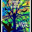 Consider the birds....save a tree by Cathy O. Lewis