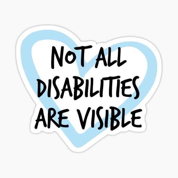 Not All Disabilities Are Visible - Invisible Illness Awareness (blue) Sticker