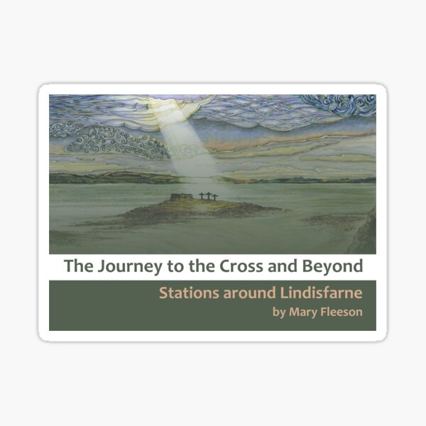 The Journey to the Cross and Beyond - Stations around Lindisfarne - Title Image Sticker