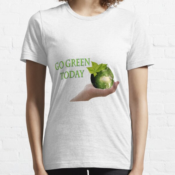 Go Green Today Essential T-Shirt