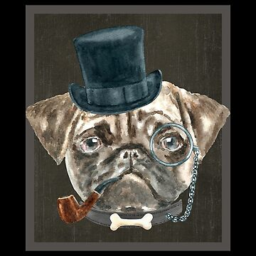 Pug TopHat Monacle Pipe Collar Bone Dogs In Clothes by Vroomie