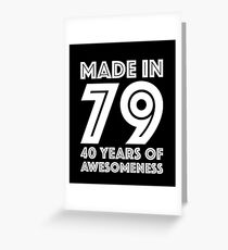 40th Birthday Gift Adult Age 40 Year Old Men Women Greeting Card