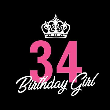 Funny 34 Birthday Girl Queen by with-care