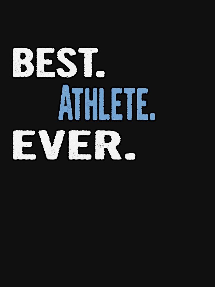 Best. Athlete. Ever. - Cool Gift Idea von divawaddle