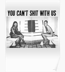 You can't shit with us -  Poster