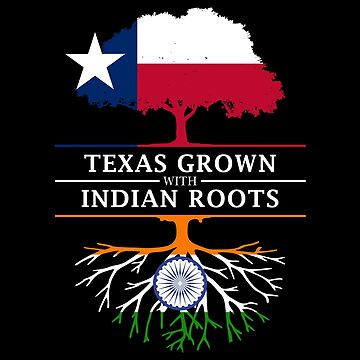 Texan Grown with Indian Roots by ockshirts