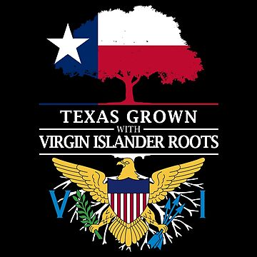Texan Grown with Virgin Islands Roots by ockshirts