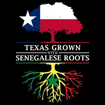 Texan Grown with Senegalese Roots by ockshirts