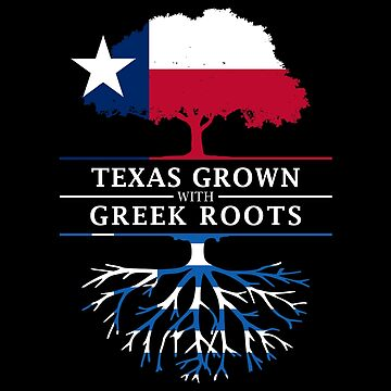 Texan Grown with Greek Roots by ockshirts