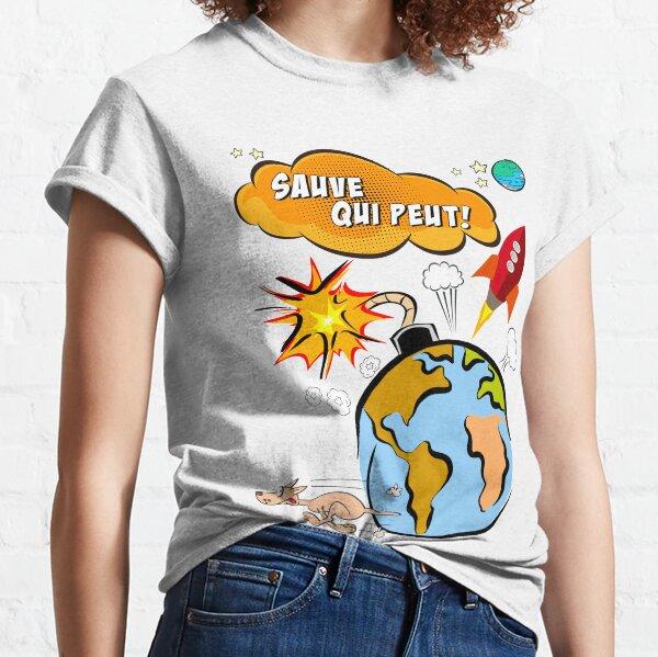 Sauve qui peut! Classic T-Shirt