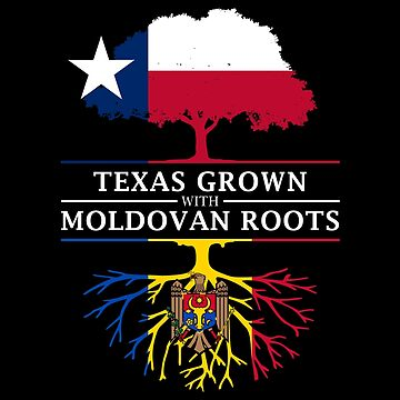 Texan Grown with Moldovan Roots by ockshirts