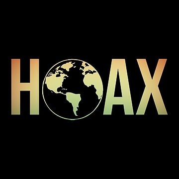 Hoax Conspiracy Theory Flat Earth Truther by ccheshiredesign