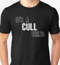 It's A Cull Thing Unisex T-Shirt
