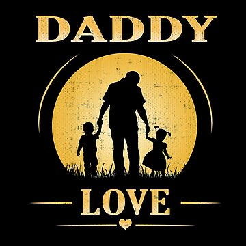 Daddy love Fathers day son daughter Family by we1000