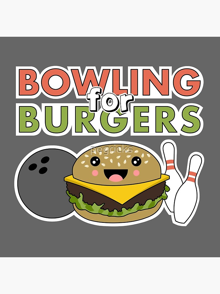Bowling For Burgers by pegricks